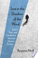 Lost in the Shadow of the Word