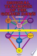 Original Teachings of the Golden Dawn  Vol  1