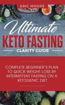 Ultimate Keto Fasting Clarity Guide
