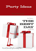 Party Ideas : Give Someone... THE BEST DAY ...of Their Life : Reward Yourself By Rewarding Others