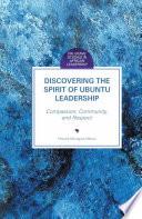 Discovering the Spirit of Ubuntu Leadership
