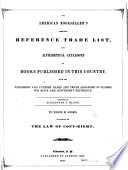 The American Bookseller S Complete Reference Trade List And Alphabetical Catalogue Of Books In This Country