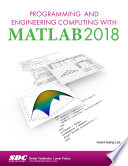 Programming and Engineering Computing with MATLAB 2018: