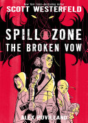 Spill Zone Book 2 : broken vow, the second volume of...