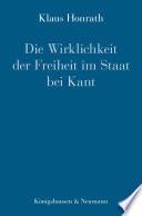 Die Wirklichkeit der Freiheit im Staat bei Kant