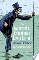 Mathematical Recreations of Lewis Carroll