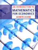 An Introduction To Mathematics For Economics : of practical applications to help students learn...