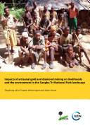 Book Impacts of artisanal gold and diamond mining on livelihoods and the environment in the Sangha Tri-National Park landscape