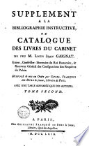Supplement a la Bibliographie instructive, ou Catalogue des livres du cabinet de feu M. Jean Gaignat ...