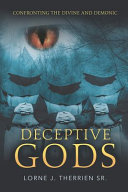 Deceptive Gods: Confronting the Divine and Demonic