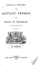 Annual Report of the Adjutant General of the State of Michigan for the Year