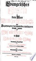 Evangelisches Perlein in dem Meer Göttlicher H. Schrifft