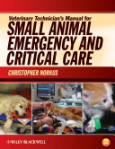 Veterinary Technician's Manual for Small Animal Emergency and Critical Care