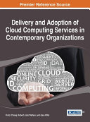 Delivery and Adoption of Cloud Computing Services in Contemporary Organizations Book
