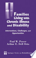 Families Living with Chronic Illness and Disability Interventions, Challenges, and Opportunities