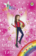 Rainbow Magic: The Helping Fairies: 157: Ariana The Firefighter Fairy : fantastic job keeping people safe. but when nasty...