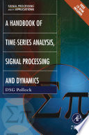 Handbook of Time Series Analysis  Signal Processing  and Dynamics