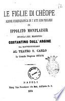 Le figlie di Chèope azione coreografica in 7 atti con prologo di Ippolito Monplaisir