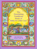 The Nourishing Traditions Book of Baby   Child Care