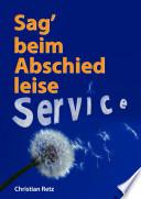 Sag Beim Abschied Leise Service