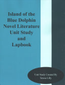 Island of the Blue Dolphins Novel Literature Unit Study and Lapbook