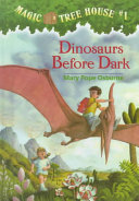 Dinosaurs Before Dark : treehouse, which whisks them back to an ancient...