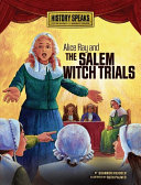 Alice Ray and the Salem Witch Trials Of Salem Village Massachusetts Began Acting Strangely They