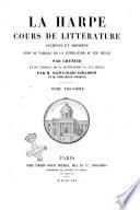 Cours de littérature ancienne et moderne suivi du tableau de la littérature au 19. siécle La Harpe