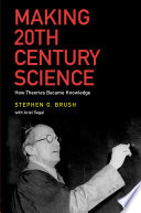 Making 20th Century Science