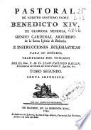 Pastoral de Nuestro Sant  simo Padre Benedicto XIV     siendo Cardenal Arzobispo de la Santa Iglesia de Bolonia    Instrucciones eclesi  sticas para su diocesi  sic