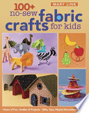 100  No Sew Fabric Crafts For Kids