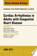 Cardiac Arrhythmias In Adults With Congenital Heart Disease An Issue Of Cardiac Electrophysiology Clinics E Book book