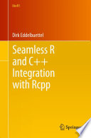 Seamless R and C   Integration with Rcpp