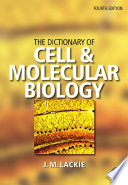 The Dictionary of Cell   Molecular Biology