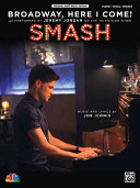 Broadway, Here I Come!: As Performed by Jeremy Jordan on the Television Show Smash