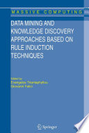 Data Mining And Knowledge Discovery Approaches Based On Rule Induction Techniques book