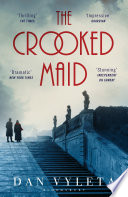 The Crooked Maid by Dan Vyleta
