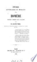 Études littéraires et morales sur Homère: scènes tirées de l'Iliade