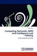 Competing Demands: NPM and Intelligence Led Policing