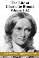 The Life Of Charlotte Bronte : invited to write the official life,...