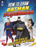 How to Draw Batman  Superman  and Other DC Super Heroes and Villains