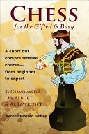 Chess For The Gifted & Busy : go from absolute beginner to...