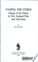 Naming The Other Images Of The Maori In New Zealand Film And Television