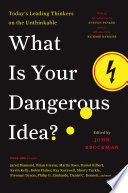 What Is Your Dangerous Idea