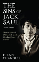 The Sins of Jack Saul  Second Edition   The True Story of Dublin Jack and The Cleveland Street Scandal