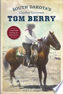 South Dakota   s Cowboy Governor Tom Berry