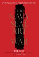 The Navy SEAL Art of War