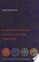 Mathematical Models Of Hysteresis And Their Applications book