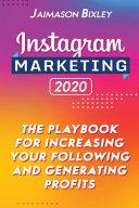 Instagram Marketing 2020 The Playbook For Increasing Your Following And Generating Profits
