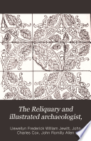 The Reliquary and Illustrated Archaeologist  Book PDF